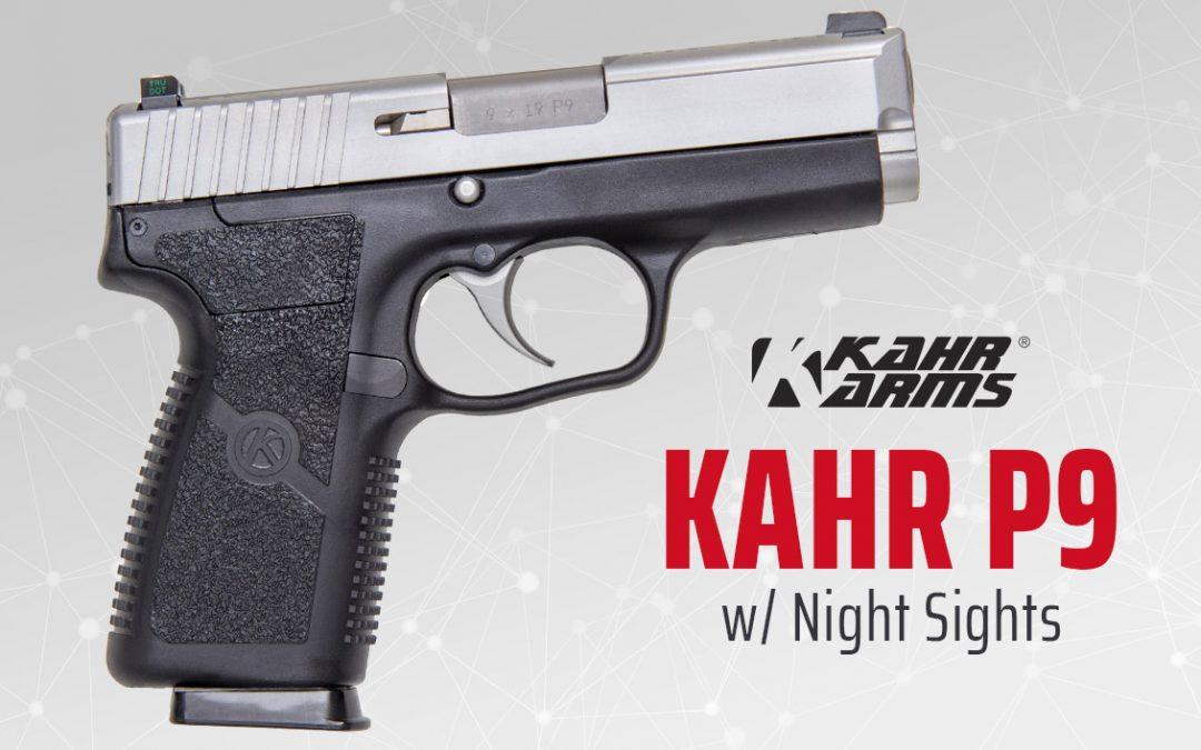KAHR P9 Good for Low Light Combat