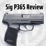 Sig Sauer P365 Review