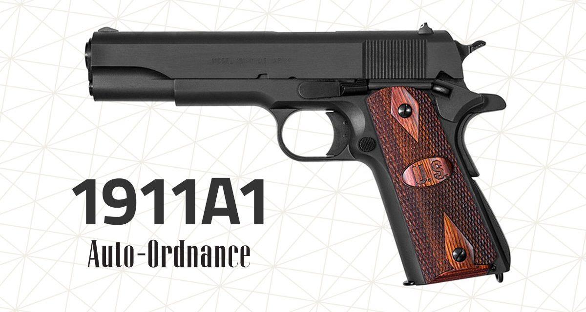 Auto Ordnance 1911A1 Has the WWII Replica Pistols